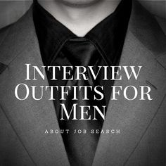 Browse through this gallery of interview outfits for men to get an idea of what to wear to your next interview: http://jobsearch.about.com/od/interview-attire/ss/interview-outfits-for-men.htm