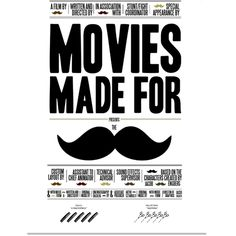 Movies made for mustaches. Guess the movie quote with a mustache inserted into it.