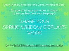 Dear window dressers, visual merchandisers and visual artists,  Created any Spring window displays lately and want to show the world what you have created?  SHARE YOUR SPRING WINDOW DISPLAYS WORK ON BEST WINDOW DISPLAYS / THEBWD.COM  Visit the following URL: http://thebwd.com/share-your-work/  #windowdisplays #springwindows #windowdresser #visualmerchandiser #visualartist #visualmerchandising