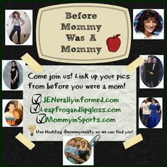 We want to see what you looked like before you were a mommy!  Come join us! #mommyreality