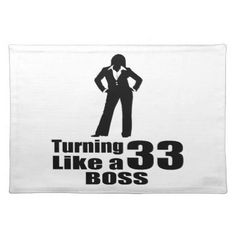 #Turning 33 Like A Boss Placemat - #giftidea #gift #present #idea #number #33 #thirty-third #thirty #thirtythird #bday #birthday #33rdbirthday #party #anniversary #33rd