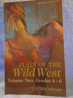 Plays of the Wild West Vol. 2: Grades 4-6 by McCullough 1997(12 Plays w/ Music)