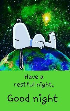 Restful Night Good Night Greetings, Good Night Messages, Good Night Wishes, Good Night Quotes, Snoopy Images, Snoopy Pictures, Good Night Image, Good Morning Good Night, Good Night Funny