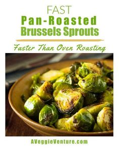 Fast Pan-Roasted Brussels Sprouts, another basic vegetable cooking technique ♥ AVeggieVenture.com. Pan Roasted Brussel Sprouts, Brussels Sprouts, Healthy Vegetables, Roasted Vegetables, Veggies, Sprout Recipes, Vegetable Recipes, Warm Spinach Salads, Thanksgiving Recipes