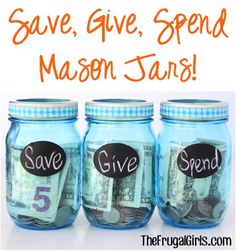 Save, Give, Spend Mason Jars! ~ from TheFrugalGirls.com ~ start stashing money away today with this sweet and simple little budget system - great for kids and adults!