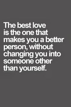 Don't lose yourself in a relationship, best relationship is always two are getting better together !!