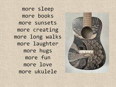 More love, more ukuleles