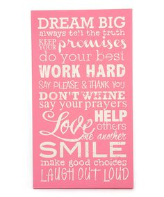 """Cute for girls room: """"Dream big always tell the truth keep your promises do your best work hard say please and thank you don't whine say your prayeres help others love one another smile make good choices laugh out loud"""""""