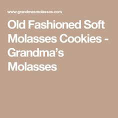 Old Fashioned Soft Molasses Cookies - Grandma's Molasses
