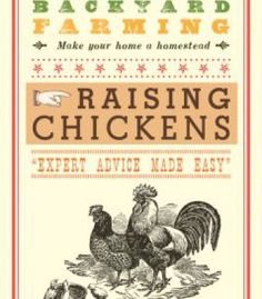 Backyard Farming: Raising Chickens: From Building Coops To Collecting Eggs And More PDF