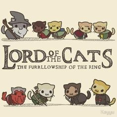 Lord of the Cats - The Furrlowship of the Rings (by Keyyu on RedBubble)  FurMeowship?