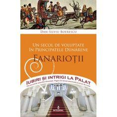 Un secol de voluptate în Principatele Dunărene. Domniile Fanariote