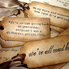 "alice in wonderland quotes tattoos - ""It's no use going back to yesturday, because i was a different person then"""