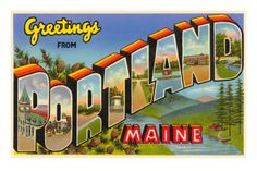 Greetings from Portland, Maine