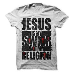 Jesus Is My Savior Not My Religion T Shirts, Hoodies. Check price ==► https://www.sunfrog.com/Faith/Jesus-Is-My-Savior-Not-My-Religion-e86w.html?41382 $21