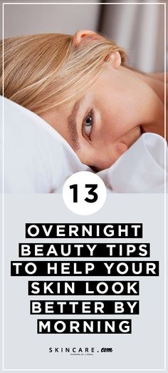 Want to know how to get better-looking skin overnight? From overnight face masks to moisturizing the skin on your body, we're sharing overnight beauty tips and tricks, here.