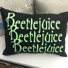 Beetlejuice! Beetlejuice! Beetlejuice! Home decor - Man-cave approved! geekery pillow small INSERT INCLUDED by CraftEncounters on Etsy https://www.etsy.com/listing/224024820/beetlejuice-beetlejuice-beetlejuice-home