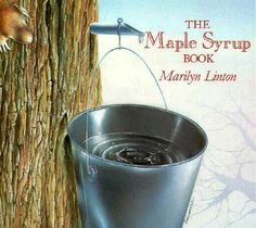 Maple Syrup Book, The by Marilyn Linton 0919964524 9780919964525 First Grade Activities, Activities For Kids, Teaching Activities, Maple Syrup Recipes, Sugar Bush, Reading Library, Library Books, Sugaring, Reading Levels