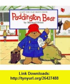 Paddington Bear  A Lift-the-Flap Rebus Book (9780694008384) Michael Bond, Nick Ward , ISBN-10: 0694008389  , ISBN-13: 978-0694008384 ,  , tutorials , pdf , ebook , torrent , downloads , rapidshare , filesonic , hotfile , megaupload , fileserve