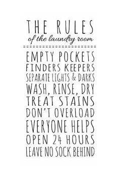 Art Print: Rules of the Laundry Room by Anna Quach : Laundry Room Quotes, Laundry Humor, Laundry Room Wall Decor, Laundry Room Doors, Laundry Room Signs, Laundry Room Organization, Laundry Closet, Laundry Art, Small Laundry