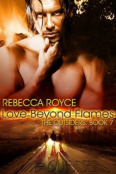 Love Beyond Flames (Outsiders 7) is finally here! I have been writing this series for almost a decade. I can't believe there are only two more books after this one!