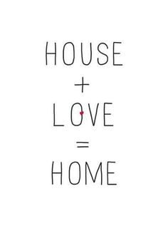 Being with the person that you love, under the same roof, is home. No matter the location. Home is a feeling within your heart. ♥
