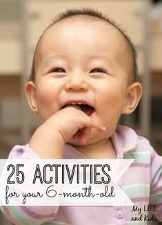 Enjoy these 25 amazing activities to do with your six-month-old!