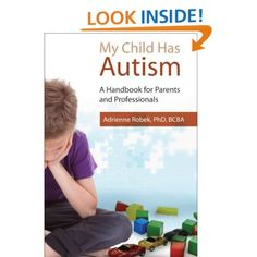 My Child Has Autism: A Handbook for Parents and Professionals: Adrienne Robek: Amazon.com: Books