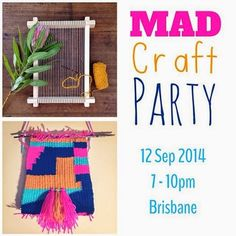 MAD Craft Party: Weave it to me! Loom weaving workshop in Brisbane. Loom Weaving, Craft Party, Paper Piecing, Brisbane, Basket Weaving, Hand Sewing, Weave, Mad, Applique