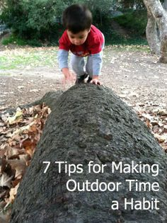 7 Tips for Making Outdoor Time a Habit from Childhood 101