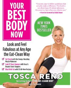 »Your Best Body Now: Look and Feel Fabulous at Any Age the Eat-Clean Way« by Tosca Reno