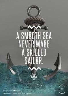 A smooth sea never made a skilled sailor. I be sailing rough seas all me life and a skilled sailor I be. Weigh the anchor! We sail at dawn! Great Quotes, Quotes To Live By, Me Quotes, Inspirational Quotes, Navy Quotes, Surf Quotes, The Words, Tony Robbins, Visual Statements