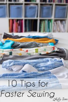 10 Tips for faster sewing - especially useful when sewing multiple items