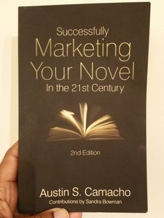 Marketing your novel by Austin Camacho with Sandra Bowman
