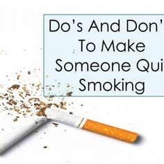 Do's And Don'ts To Make Someone Quit Smoking   Motivating someone to quit smoking is not an easy thing to do. If you are trying to make someone quit smoki. http://slidehot.com/resources/dos-and-donts-to-make-someone-quit-smoking.61809/