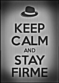keep calm & stay firme
