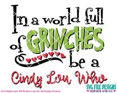 In A World Full Of Grinches Be A Cindy Lou Who SVG Cut File Set Get Halloween, Thanksgiving and Christmas tshirts at discount price. Grinch Party, Grinch Christmas Party, Merry Christmas, Christmas Quotes, Christmas Pictures, Christmas Shirts, Winter Christmas, Christmas Holidays, All Things Christmas