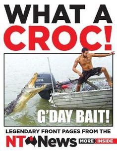 The NT News coffee table book, from crackers up clackers, to pussy shaving catnappers..