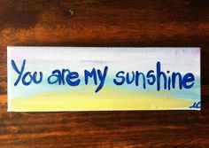Canvas quote painted. Original painted canvas quote.  You are my sunshine. Quote on canvas.