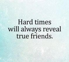 When you are running on empty, true friends don't ask for your help, they give theirs.