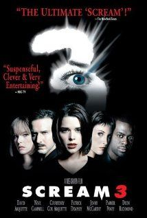 Scream 3 (2000),  Dimension Films, Konrad Pictures, and Craven-Maddalena Films with David Arquette, Neve Campbell, and Courteney Cox. Not bad ... none are as good as the original Scream.
