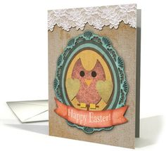 Happy Easter! Easter Owl, Vintage Look Lace, Rust Stained Burlap card