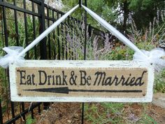 Custom Wedding Sign, Eat, Drink and Be Married, Romantic Weddings, Vintage look WEDDING SIGN. $36.00, via Etsy.