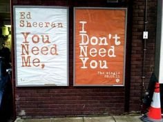 You Need Me, I Don't Need You~Ed Sheeran