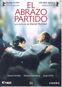EL ABRAZO PARTIDO (-Argentina; 2004- Director: Daniel Burman. Actores: Daniel Hendler; Jorge D'Elia; Adriana Aizenberg.