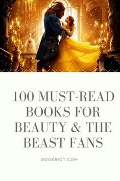 100 must-read books for fans of BEAUTY AND THE BEAST.