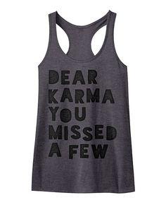 Charcoal Heather 'Dear Karma' Racerback Tank #zulily #zulilyfinds