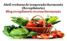 Recopilatorio de recetas thermomix: Abril verduras de temporada 2017 thermomix (Recopilatorio)