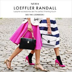 Ladylike accessories from Loeffler Randall are the perfect finishing touch. See the lookbook