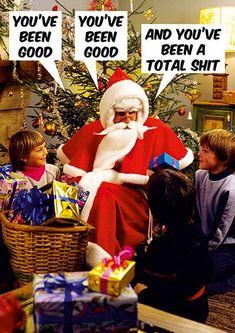 Funny Christmas card - Santa - You've been a total shit Christmas Jokes, Funny Christmas Cards, Christmas Fun, Christmas Goodies, Christmas Pictures, Funny Greeting Cards, Funny Cards, Funny Picture Quotes, Funny Photos